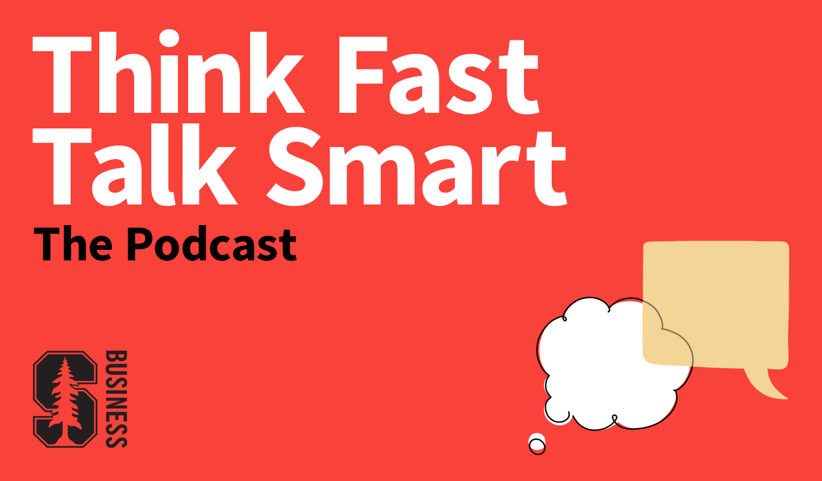 Think Fast Talk Smart: the Podcast