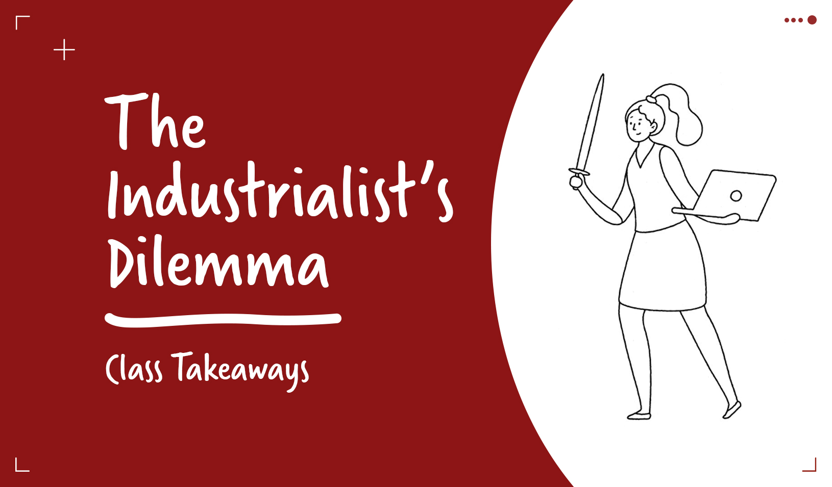 Video thumbnail for Class Takeaways: The Industrialist's Dilemma