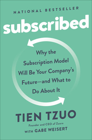 Subscribed: Why the Subscription Model Will Be Your Company's Future — and What to Do About It - Book Cover
