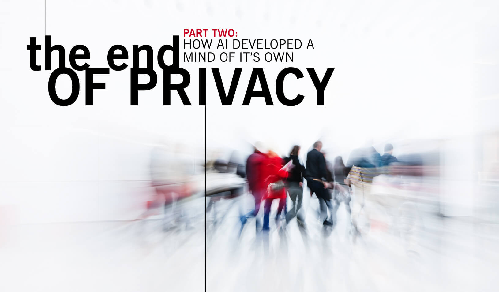 The End of Privacy, Part 2: | Art by Tricia Seibold, hoto by iStock/Bim