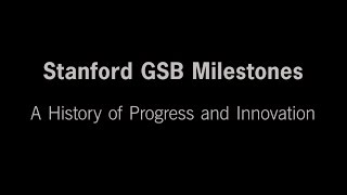 Stanford GSB Milestones