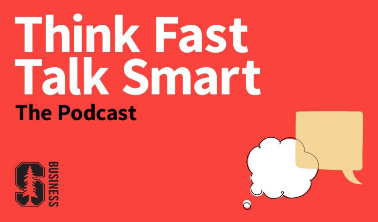 Think Fast, Talk Smart: The Podcast