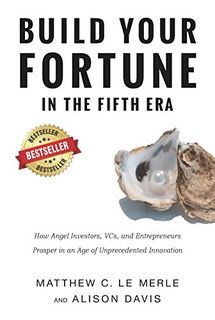 Book cover - The Startup CluBuild Your Fortune in the Fifth Era: How Angel Investors, VCs, and Entrepreneurs Prosper in an Age of Unprecedented Innovation