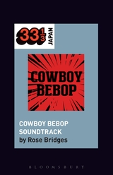 Book cover - Yoko Kanno's Cowboy Bebop Soundtrack
