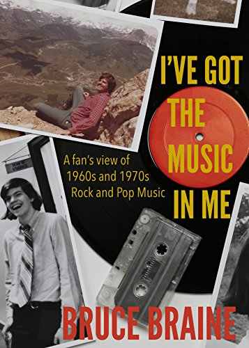 Book cover - I've Got the Music in Me: A Fan's View of 1960s and 1970s Rock and Pop
