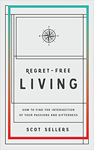 Book cover - Regret-Free Living: How to Find the Intersection of Your Passions and Giftedness