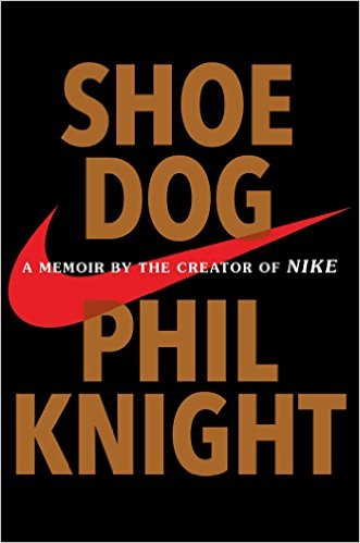 Book cover - Shoe Dog: A Memoir by the Creator of Nike