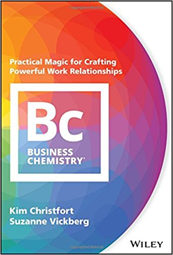 Book cover - Business Chemistry: Practical Magic for Crafting Powerful Work Relationships