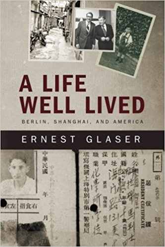 Book cover - A Life Well Lived: Berlin, Shanghai, and America