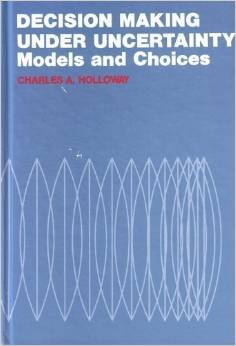 Decision Making Under Uncertainty: Models and Choices