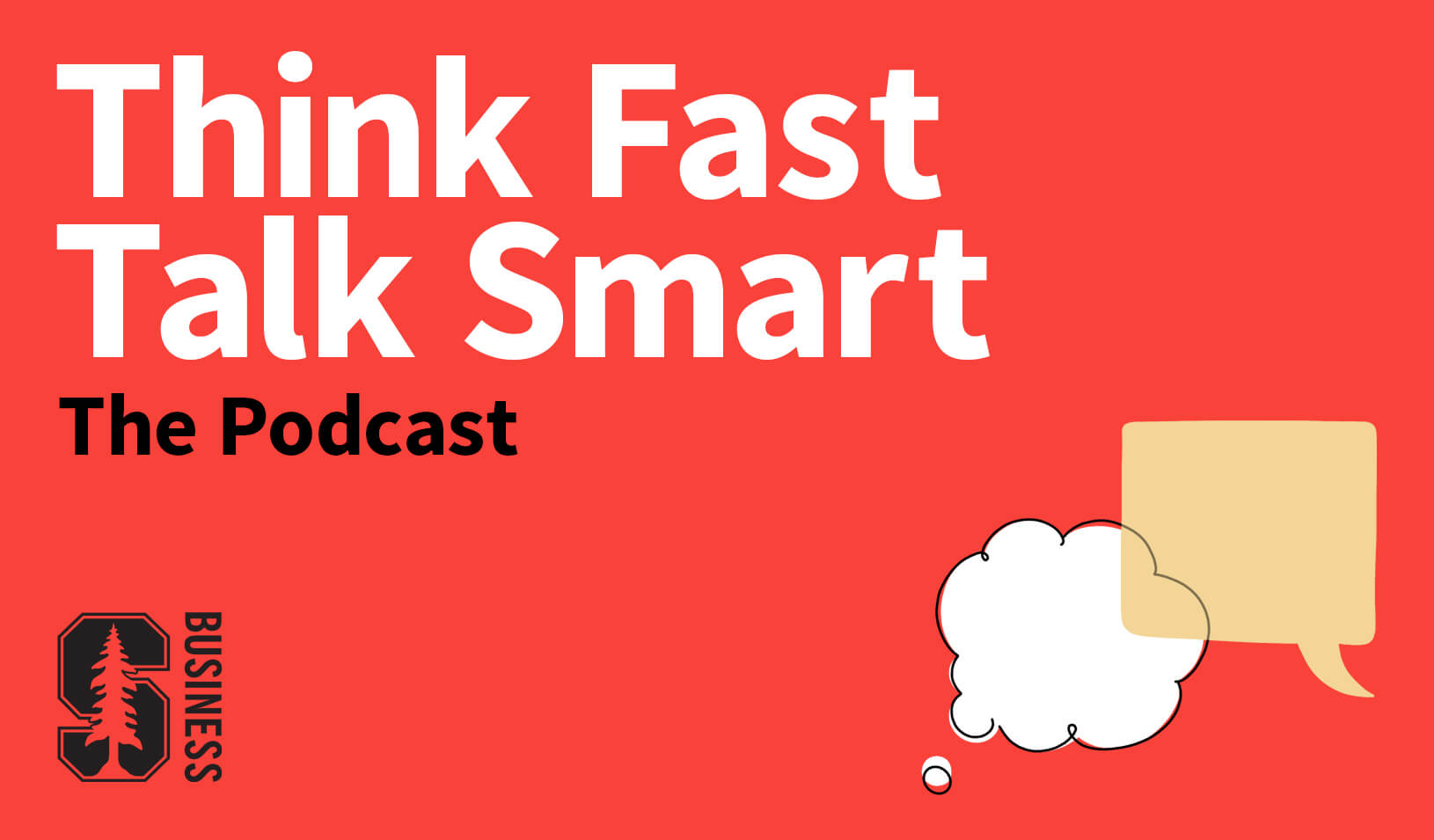 Think Fast, Talk Smart: The Podcast