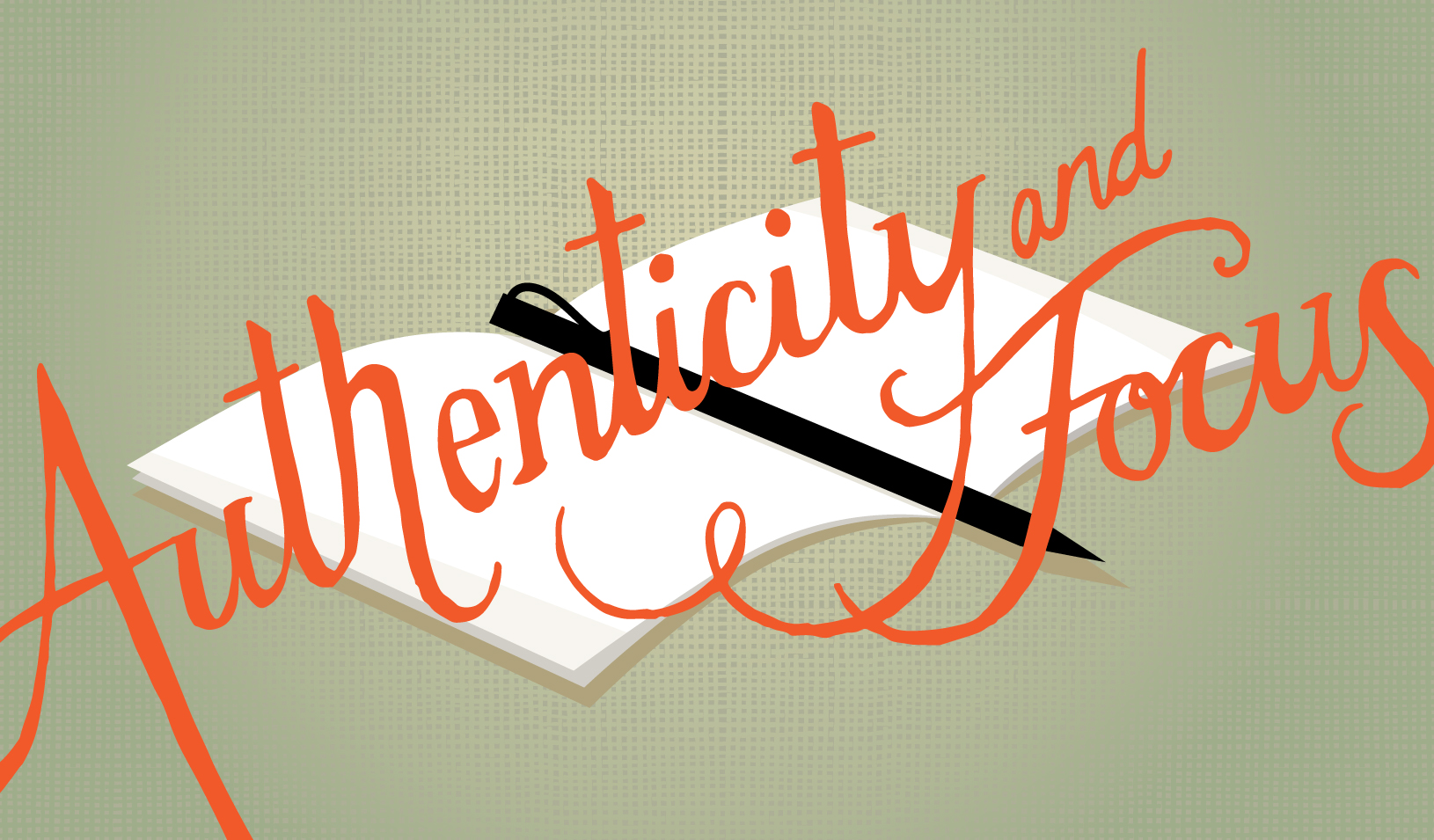 Authenticity and Focus   Illustration by Tricia Seibold and iStock/chuwy