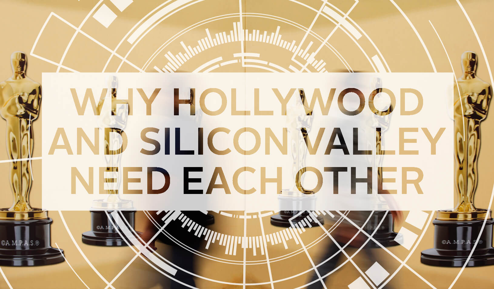 """Why Hollywood and Silicon Valley Need Each Other"" 